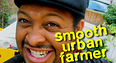 Smooth Urban Farmer
